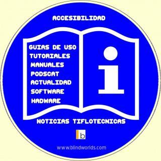 Información, tutoriales, manuales relacionados con la tiflotecnología